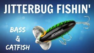 Jitterbug Fishing: Bass & Catfish
