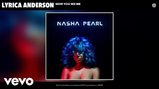 Lyrica Anderson - Now You See Me (Audio)