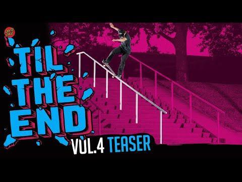 TIL THE END: VOL 4 TEASER | Santa Cruz Skateboards
