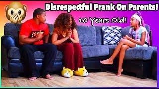 DISRESPECFUL KID PRANK ON PARENTS!!!!