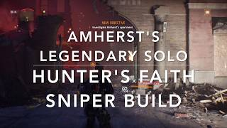 Amherst's Legendary SOLO - HUNTER'S FAITH Build - Full Run #TheDivision #GAMEPLAY #LEGENDARY