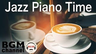 Relaxing Piano Jazz - Amazing Smooth Jazz Cafe Piano