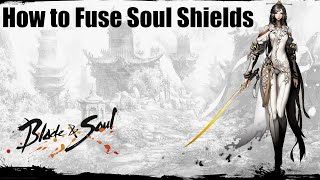 How to Fuse Soul Shields - Blade and Soul - Beginners Guide [Series] - 1