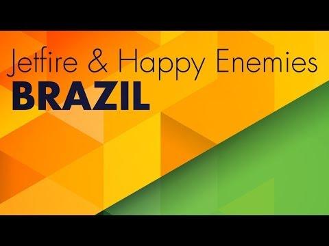JETFIRE & Happy Enemies - Brazil (Original Mix)