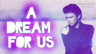 Rick Astley - A Dream For Us