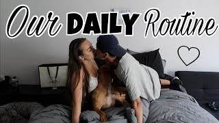 OUR DAILY ROUTINE AS A COUPLE!