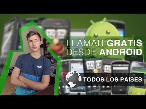 Llamar Gratis desde Android a Cualquier Teléfono y en Cualquier Pais   2015