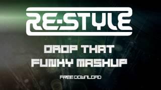 download lagu Re-style - Drop That Funky Mashup Free Download gratis