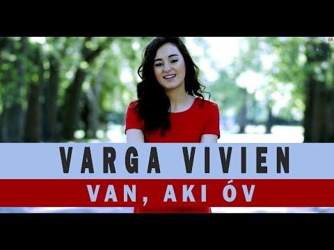 Varga Vivien - Van, aki óv (Official video)