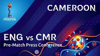 ENG v. CMR - Cameroon Pre-Match Press Conference