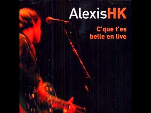 Alexis Hk - Cque Tes Belle
