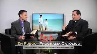 TV En Fuego - #47 Padre Edgar Romero López - Lo Fundamental para el Cristiano