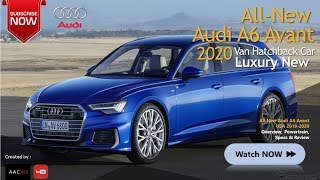 All New 2020-2019 Audi A6 Avant USA, Luxury Car with High Technology & New Features