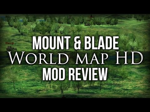 Mount&Blade Mod Review: World Map HD v1.2