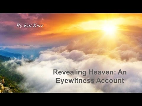 Revealing Heaven: An Eyewitness Account by Kat Kerr