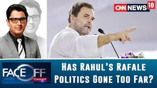 Face Off | Rahul Gandhi's Rafale Politics Is Now Raging More Than Ever, Has This Gone Too Far?
