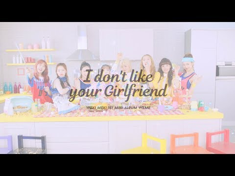 Download Weki Meki 위키미키 - I don't like your Girlfriend M/V Mp4 baru