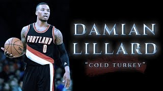 "Damian Lillard - ""Cold Turkey"" ʜᴅ"