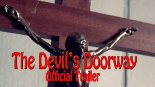 THE DEVIL'S DOORWAY Official Trailer (2018) Horror