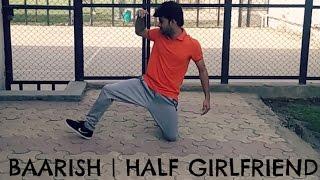 Baarish | Half Girlfriend | Dance Cover | Vishal Lohkna