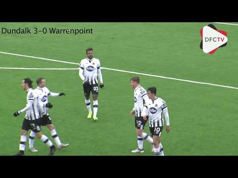 HIGHLIGHTS | Dundalk FC 4-0 Warrenpoint Town | 04.03.2018