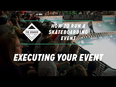 Executing Your Event: How to Run a Skateboarding Event