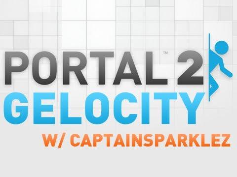 Portal 2: Gelocity w/ CaptainSparklez