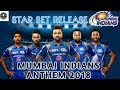 Mumbai Indians Anthem 2018 MI Anthem 2018 MI Theme Songs 2018 Mumbai Indians Song 2018 mp3