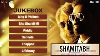Shamitabh (Full Songs) Jukebox | Amitabh Bachchan & Dhanush