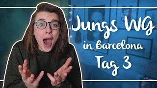 Jungs WG in Barcelona |TAG 3| Annikazion