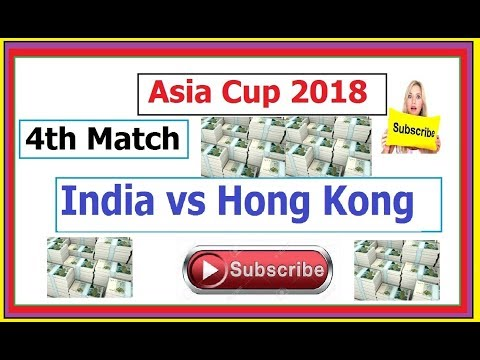 Asia Cup 2018 | India vs Hong Kong, 4th Match, Group A