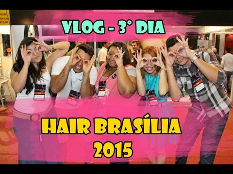 VLOG | Hair Brasília and Beauty - 3º DIA