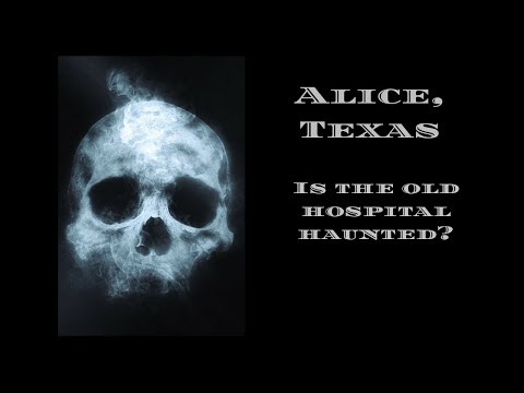 The old hospital in Alice, Texas.  Haunted?