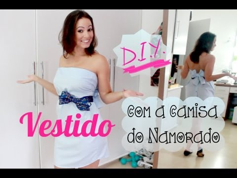 DIY | Como Fazer um Vestido com a Camisa do Namorado?