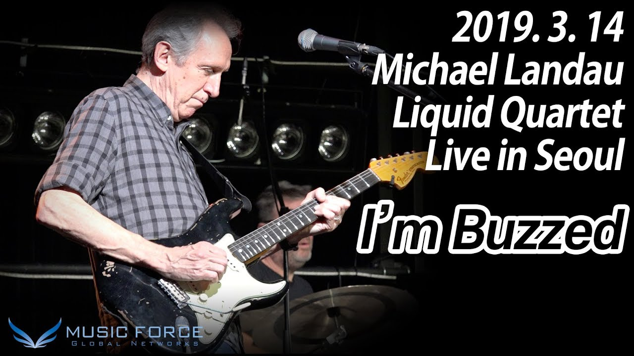 "Michael Landau Liquid Quartet - 2019.03.14 West Bridge (Seoul, Korea)でのライブから""I'm Buzzed""の映像を公開 thm Music info Clip"