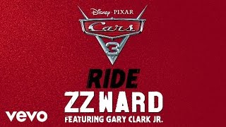"ZZ Ward - Ride (From ""Cars 3""/Audio Only) ft. Gary Clark Jr."