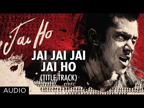 Jai Jai Jai Jai Ho Title Song (Full Audio) | Salman Khan Tabu...