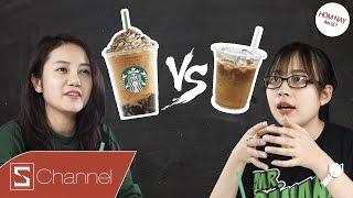 """HÔM NAY ĂN GÌ - STARBUCKS VS CAFE VIỆT NAM: Bạn chọn """"Sang chảnh"""" hay """"Vỉa Hè""""?"""