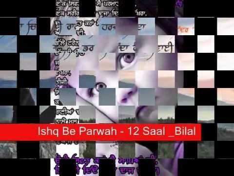 Ishq Be Parwah - 12 Saal _Bilal Saeed - Full Song