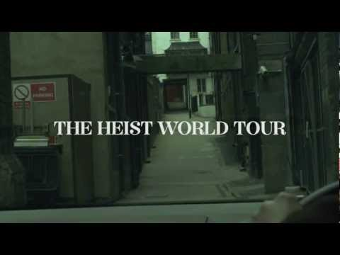 The Heist World Tour - Episode 1 (Europe)