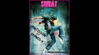 Antisson ft M@nos-X - SWEAT (Woman extended version)