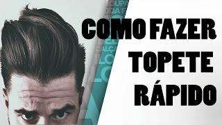 COMO FAZER TOPETE RÁPIDO E FÁCIL | TUTORIAL DE CABELO MASCULINO