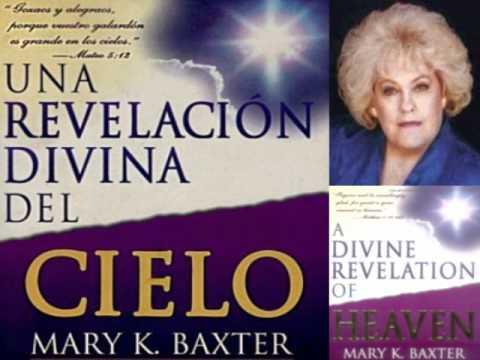 Spanish: Una Revelacion Divina del Cielo, Mary K Baxter