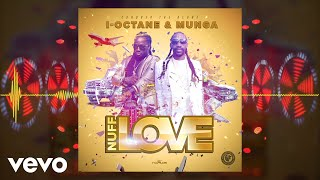 Munga Honorable I Octane Nuff Love Official Audio