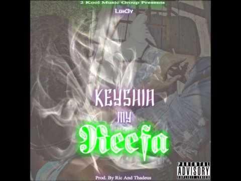 Lok3y-Keyshia my reefa [Prod. By Ric And Thadeus]