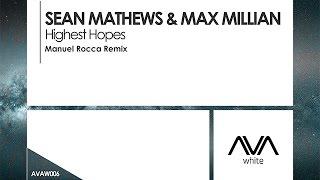 Sean Mathews & Max Millian - Highest Hopes (Manuel Rocca Remix)