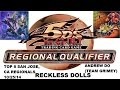 TOP 4 RecklessDolls-San Jose, CA, Regionals- Andrew Do (intch95) YuGiOh!