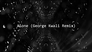 Alan Walker - Alone (George Kwali Remix)