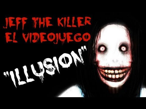 Jeff The Killer ILLUSION 