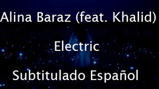 Alina Baraz Electric Feat Khalid Subtitulado Español